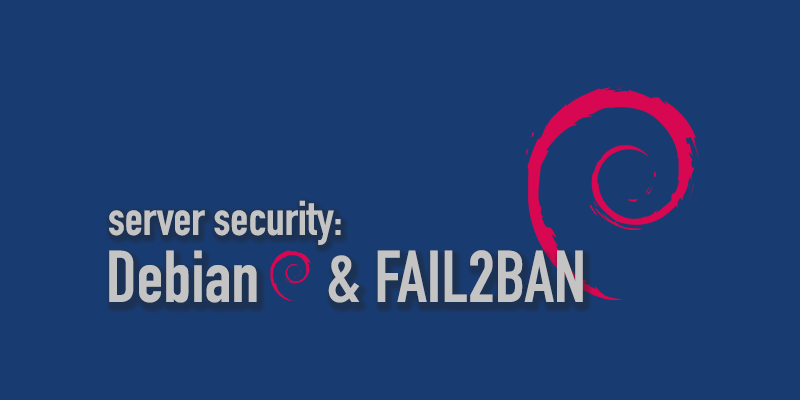 Debian 9: Server Security with Fail2Ban